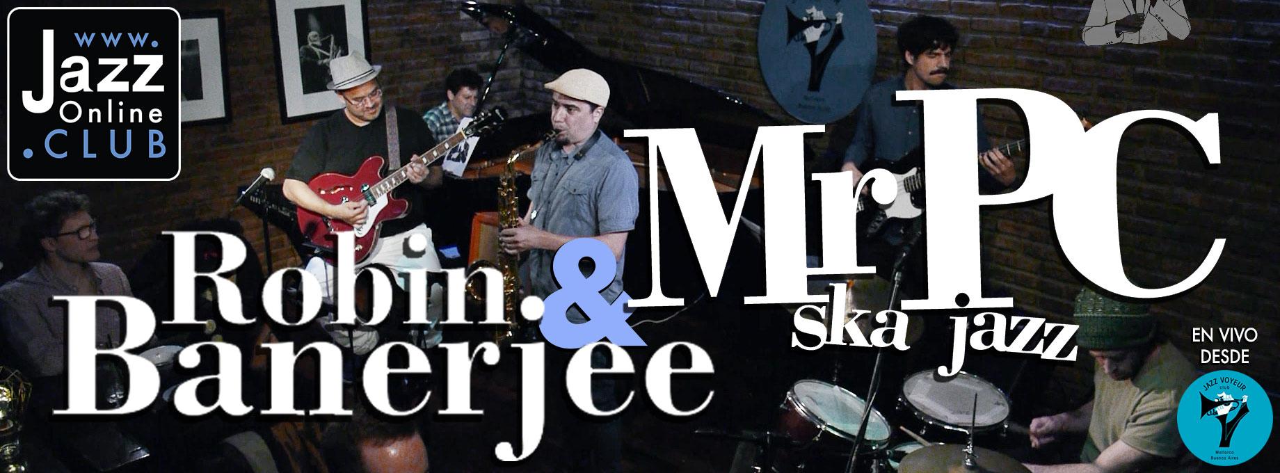 Robin Banerjee & Mr PC Ska Jazz